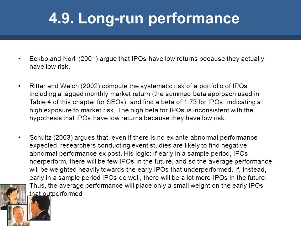 4.9. Long-run performance Eckbo and Norli (2001) argue that IPOs have low returns because they actually have low risk.