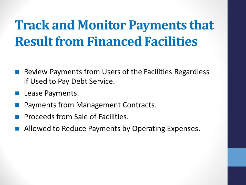 Track and Monitor Payments that Result from Financed Facilities