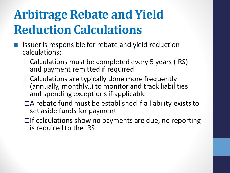 Arbitrage Rebate and Yield Reduction Calculations