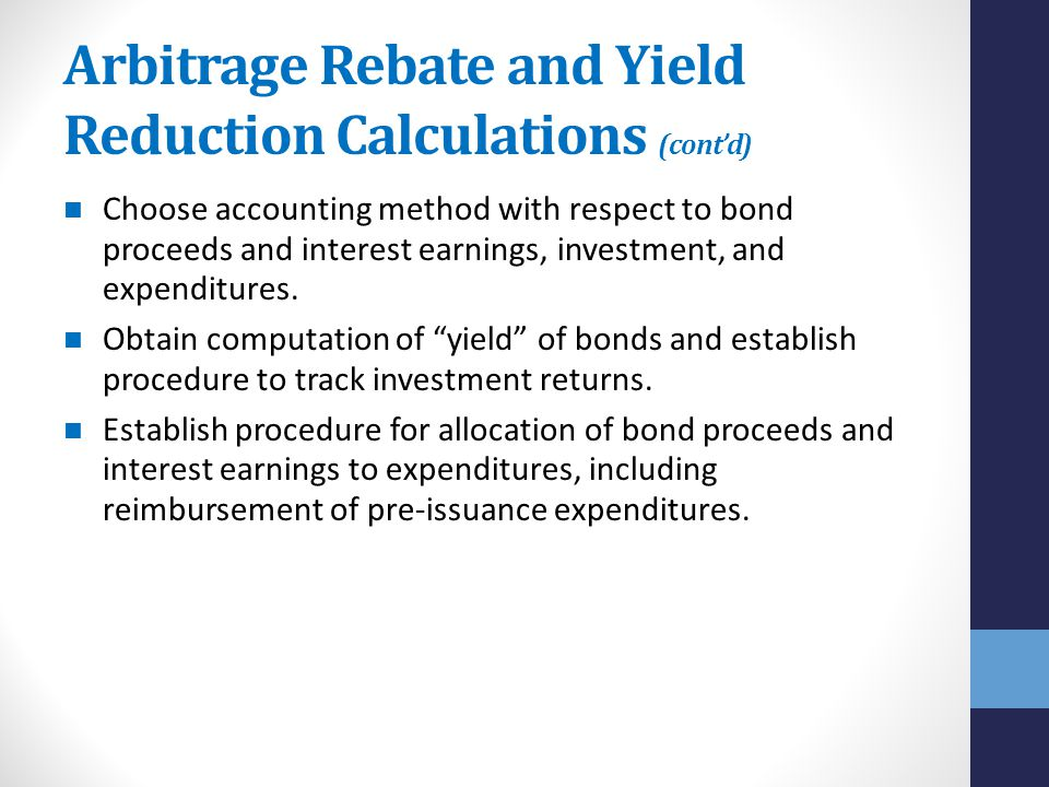 Arbitrage Rebate and Yield Reduction Calculations (cont'd)
