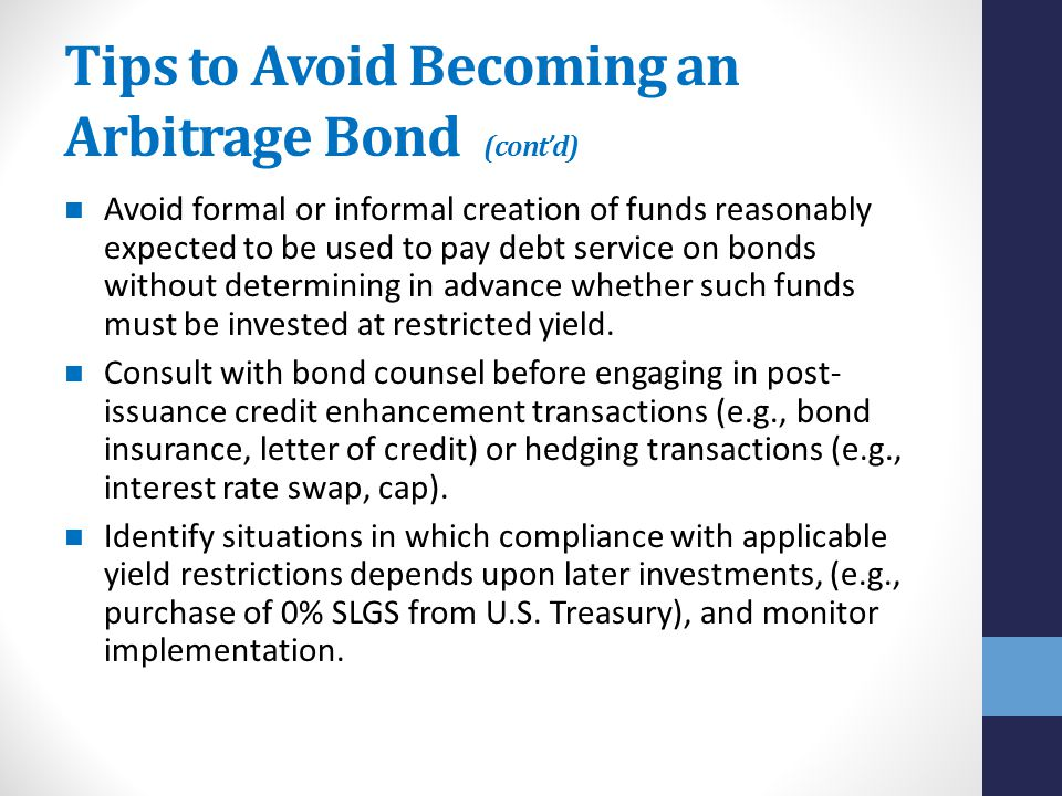 Tips to Avoid Becoming an Arbitrage Bond (cont'd)