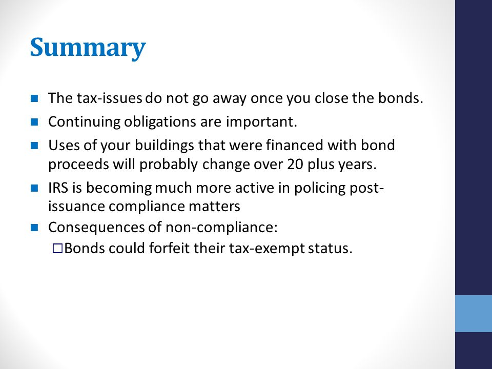 Summary The tax-issues do not go away once you close the bonds.