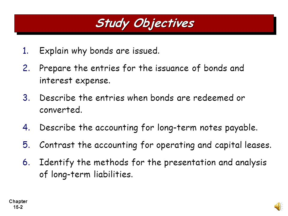 Study Objectives Explain why bonds are issued.