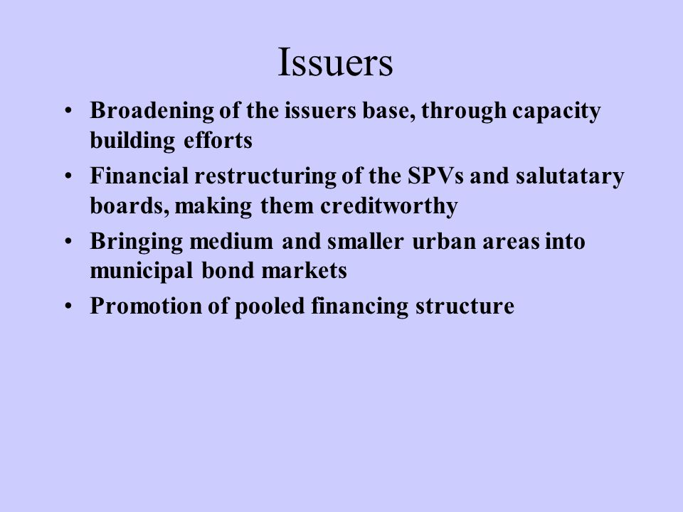 Issuers Broadening of the issuers base, through capacity building efforts.
