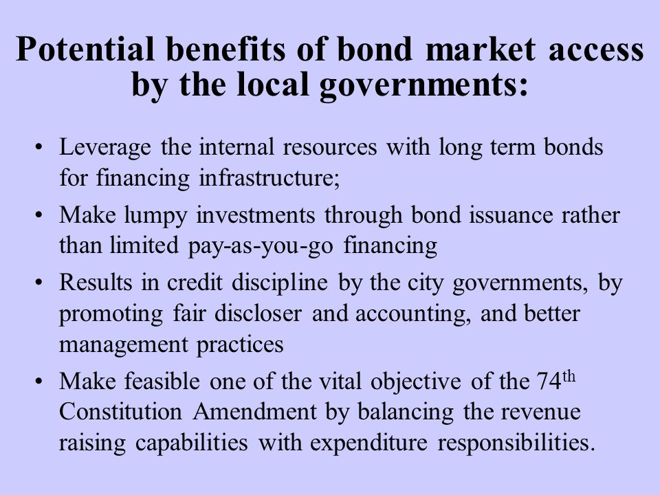 Potential benefits of bond market access by the local governments: