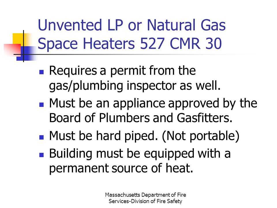 Unvented LP or Natural Gas Space Heaters 527 CMR 30