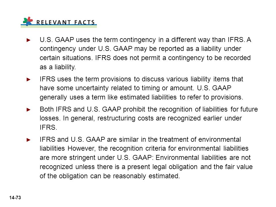 U. S. GAAP uses the term contingency in a different way than IFRS