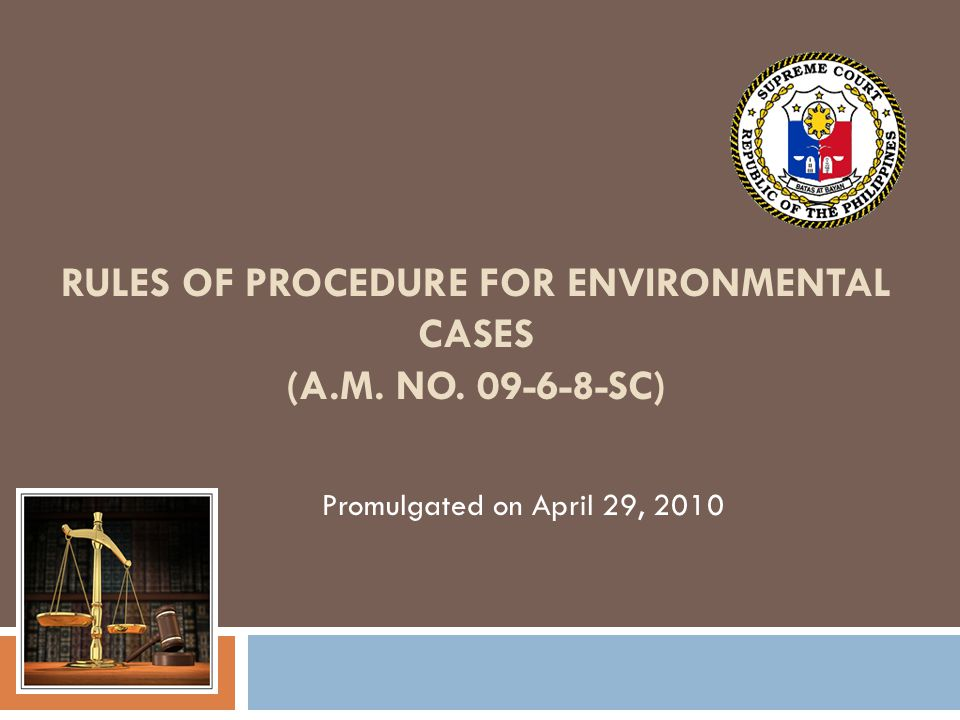 Rules of procedure for environmental cases (a.m. No. 09-6-8-SC)
