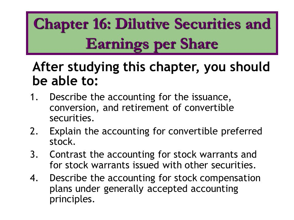 Chapter 16: Dilutive Securities and Earnings per Share