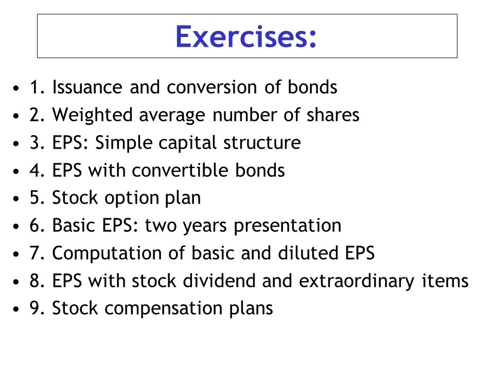 Exercises: 1. Issuance and conversion of bonds