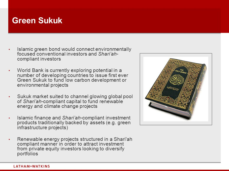 Green Sukuk Islamic green bond would connect environmentally focused conventional investors and Shari'ah-compliant investors.