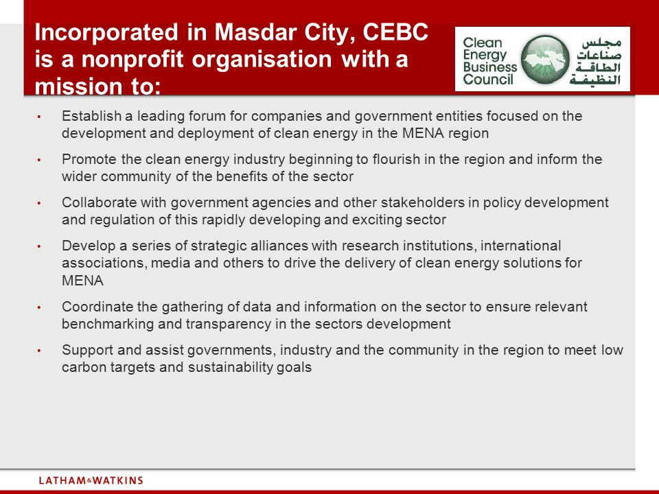 Incorporated in Masdar City, CEBC is a nonprofit organisation with a mission to: