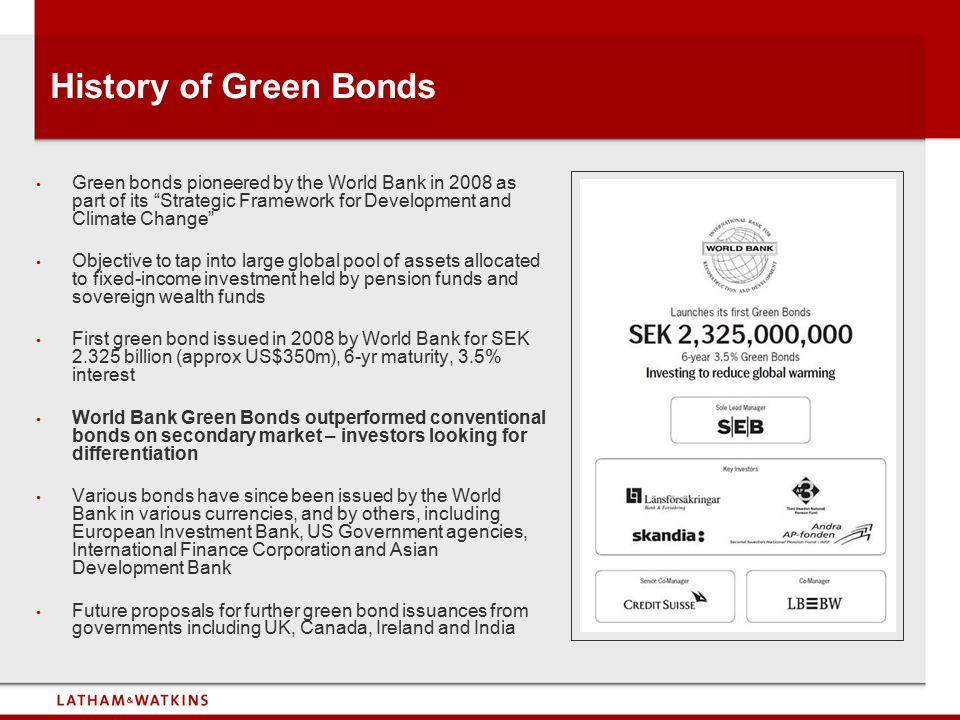 History of Green Bonds Green bonds pioneered by the World Bank in 2008 as part of its Strategic Framework for Development and Climate Change