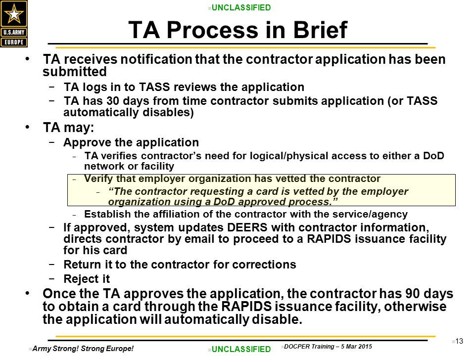 TA Process in Brief TA receives notification that the contractor application has been submitted. TA logs in to TASS reviews the application.