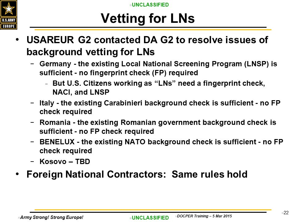 Vetting for LNs USAREUR G2 contacted DA G2 to resolve issues of background vetting for LNs.