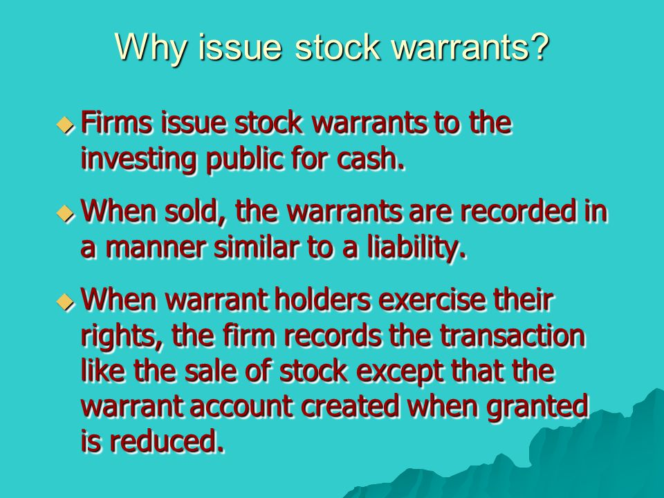 Why issue stock warrants