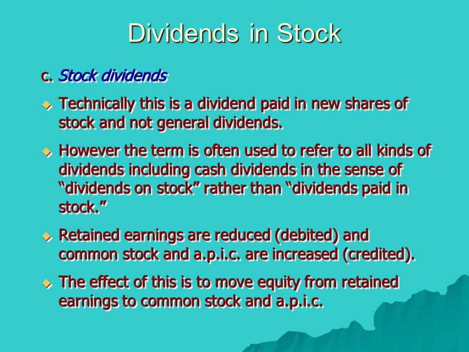 Dividends in Stock c. Stock dividends