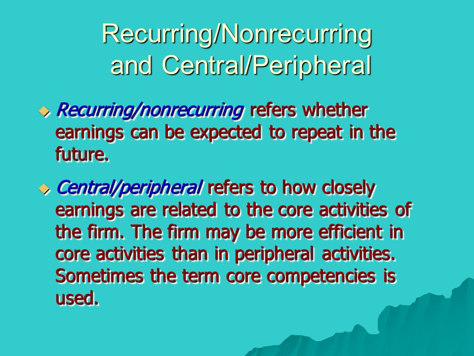 Recurring/Nonrecurring and Central/Peripheral