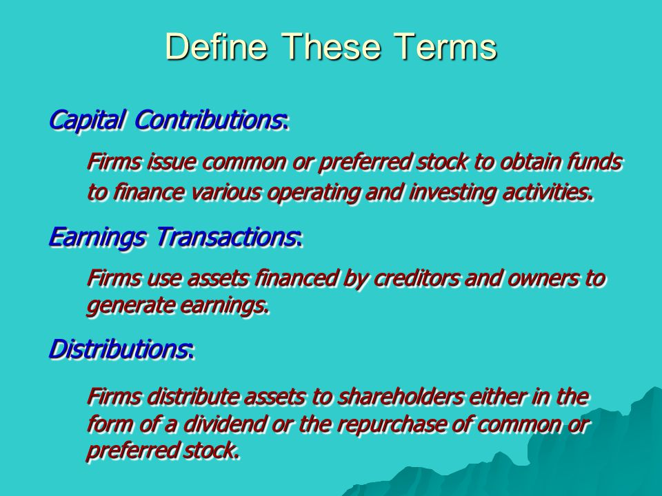 Define These Terms Capital Contributions: Earnings Transactions: