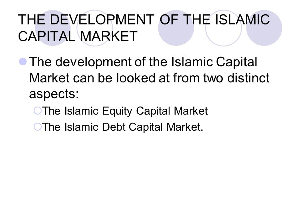 THE DEVELOPMENT OF THE ISLAMIC CAPITAL MARKET
