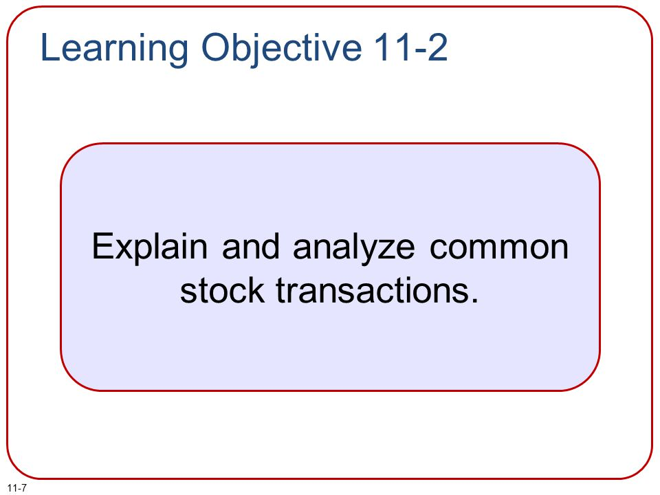 Explain and analyze common stock transactions.
