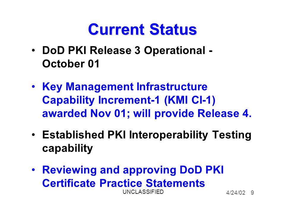 Current Status DoD PKI Release 3 Operational - October 01