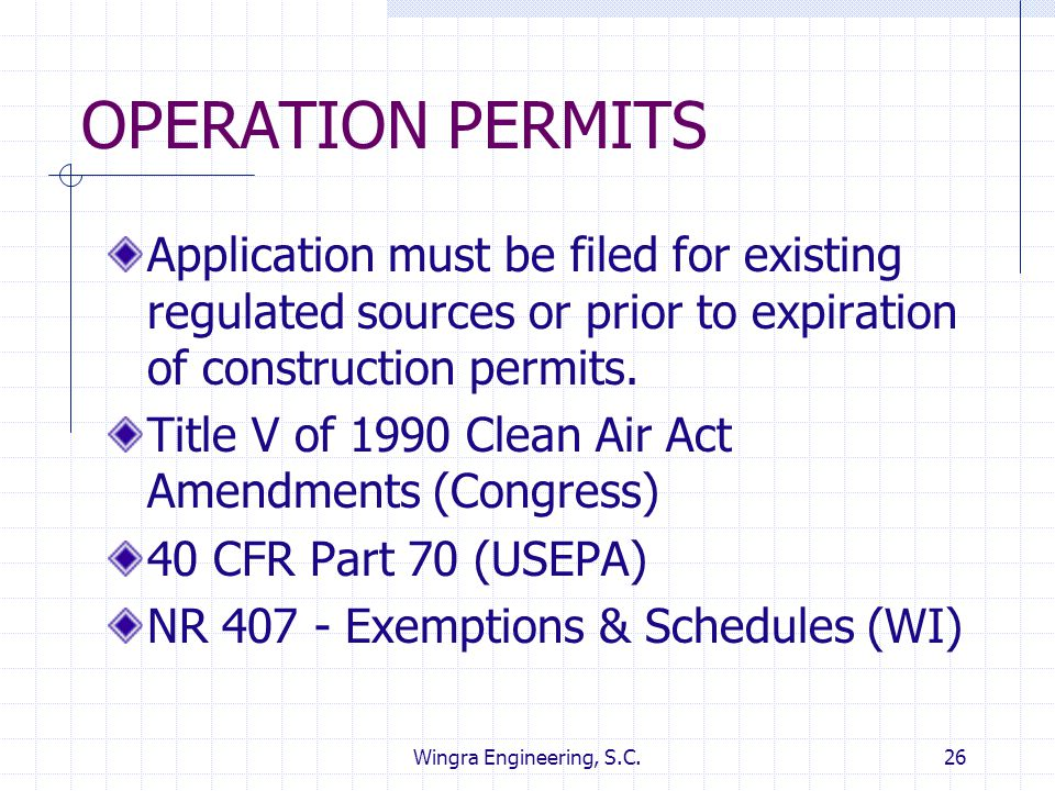 OPERATION PERMITS Application must be filed for existing regulated sources or prior to expiration of construction permits.