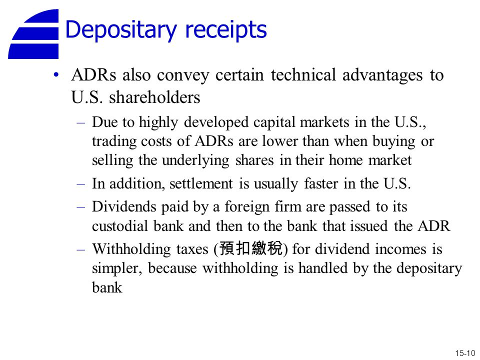 Depositary receipts ADRs also convey certain technical advantages to U.S. shareholders.
