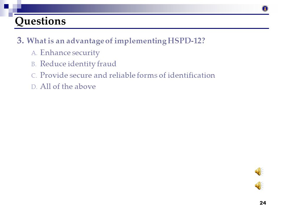 Questions 3. What is an advantage of implementing HSPD-12