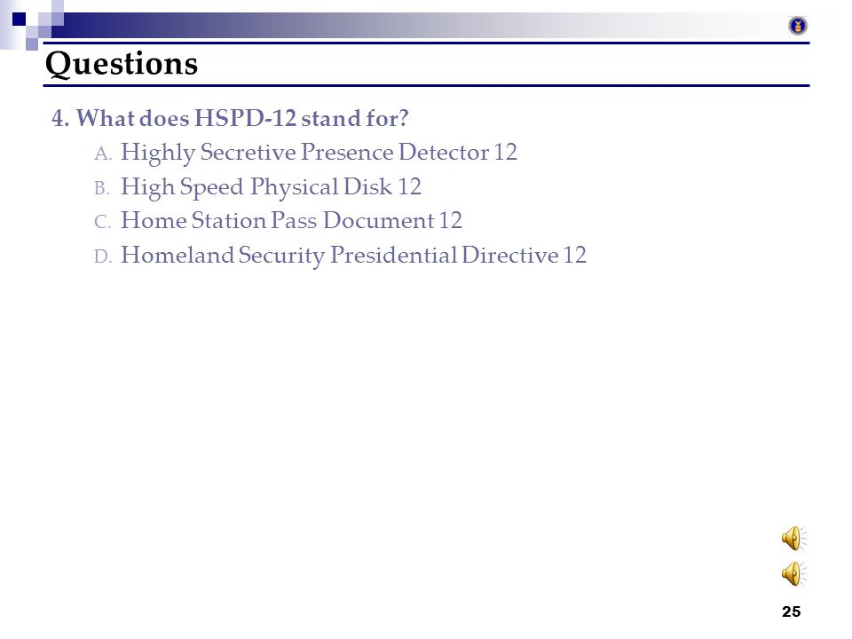 Questions 4. What does HSPD-12 stand for