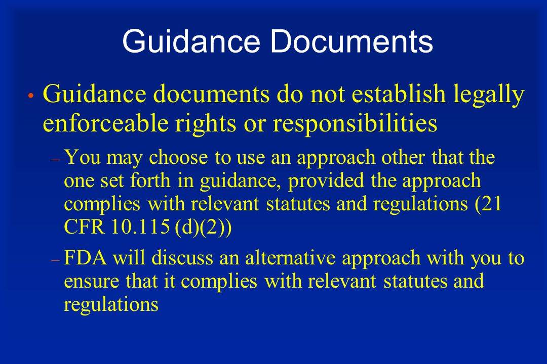 Guidance Documents Guidance documents do not establish legally enforceable rights or responsibilities.