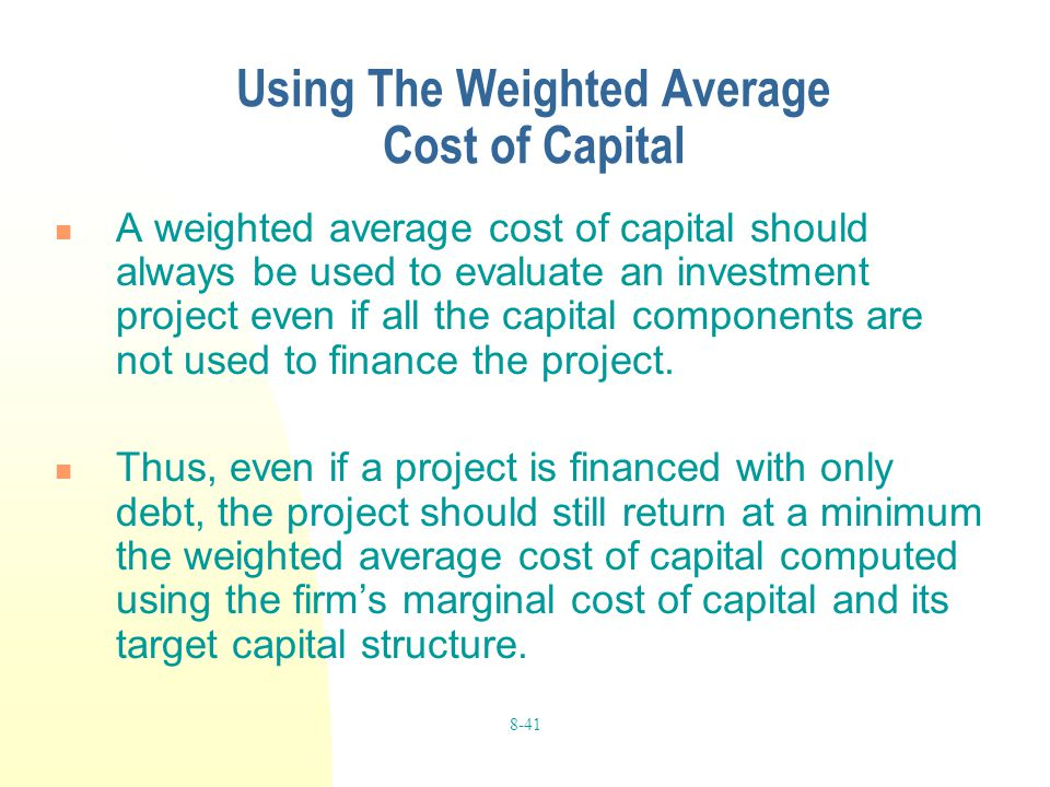 Using The Weighted Average Cost of Capital
