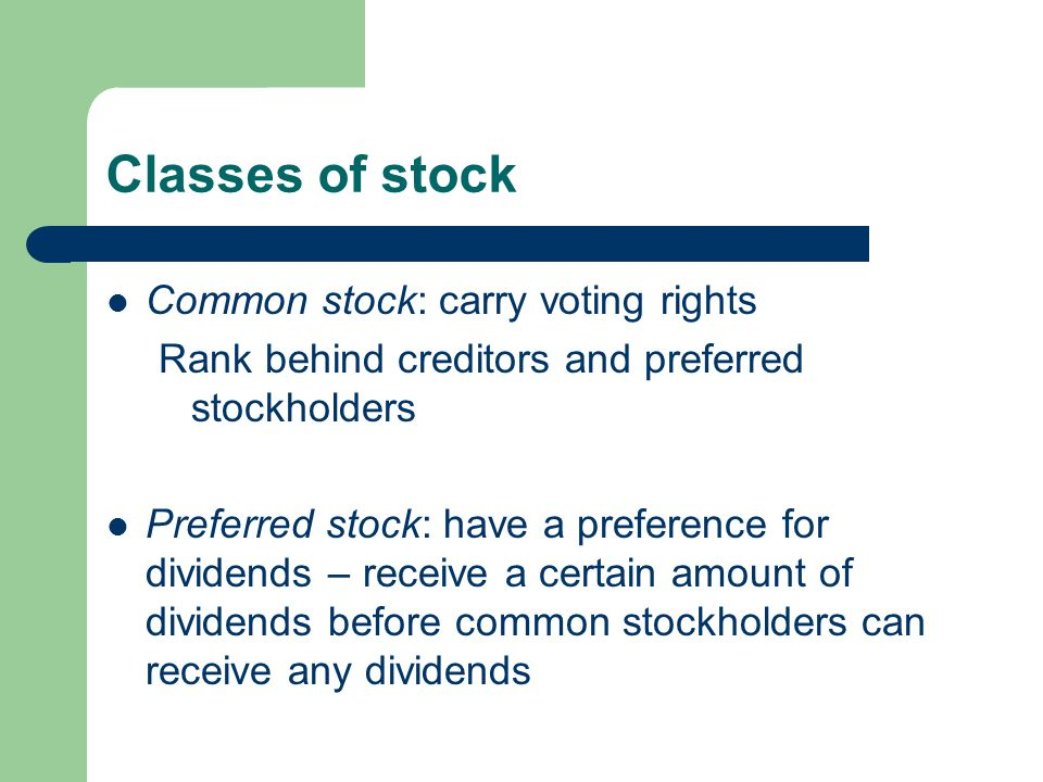 Classes of stock Common stock: carry voting rights