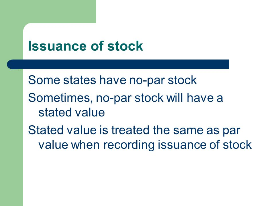 Issuance of stock Some states have no-par stock