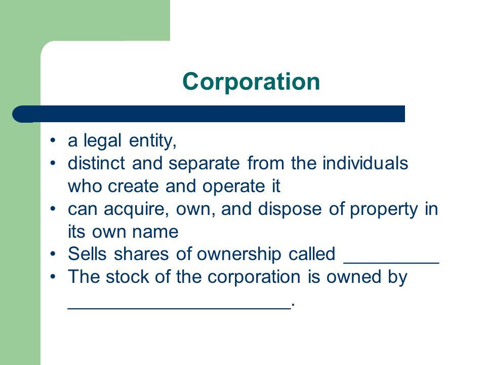 Corporation a legal entity,