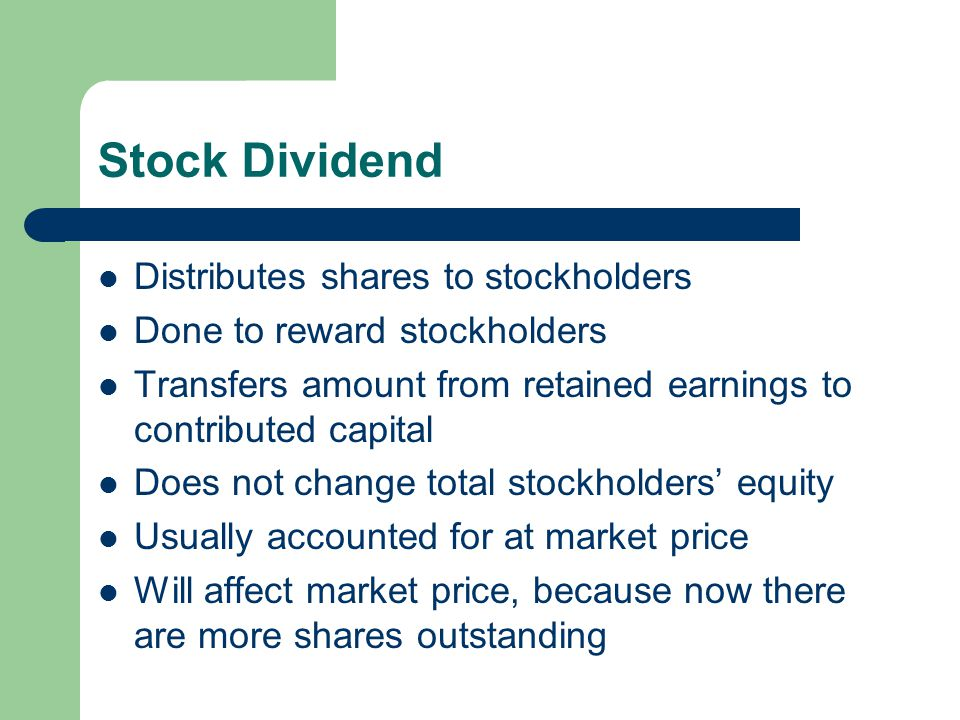 Stock Dividend Distributes shares to stockholders