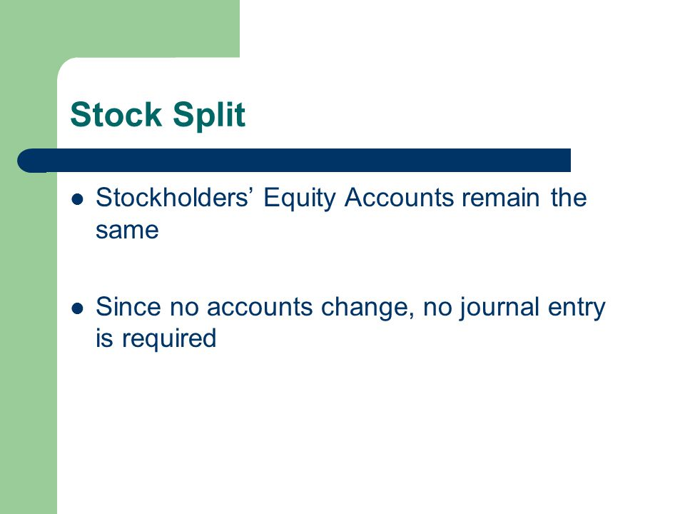 Stock Split Stockholders' Equity Accounts remain the same