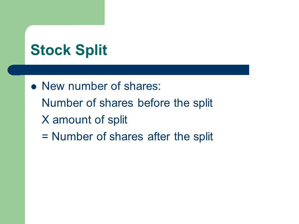 Stock Split New number of shares: Number of shares before the split