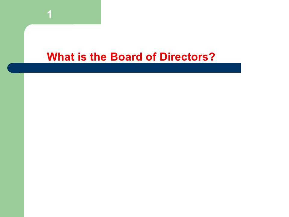 What is the Board of Directors