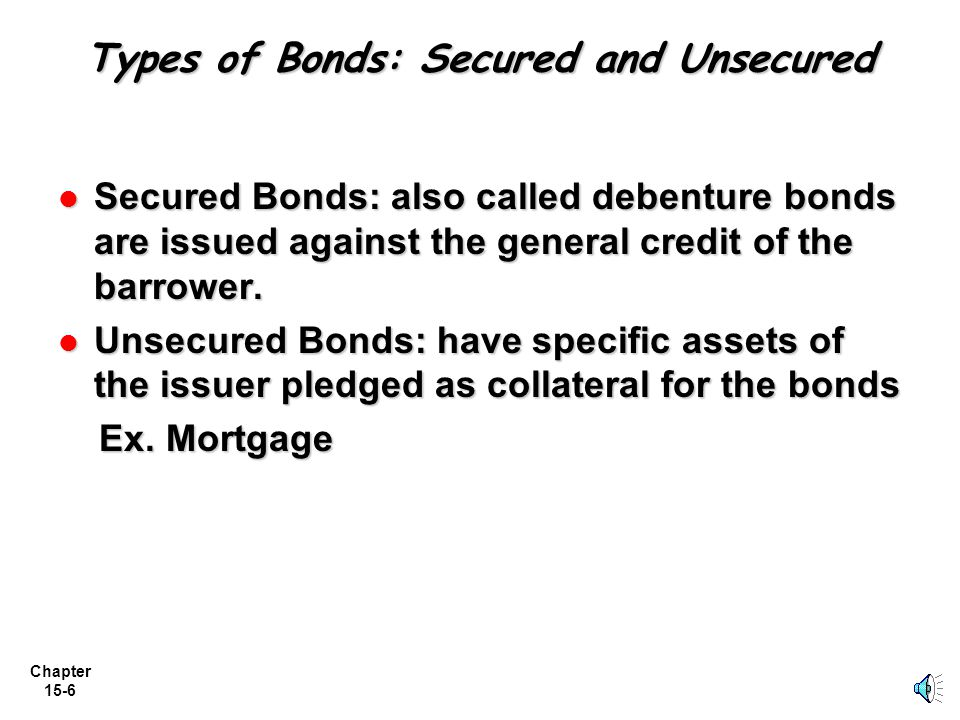 Types of Bonds: Secured and Unsecured