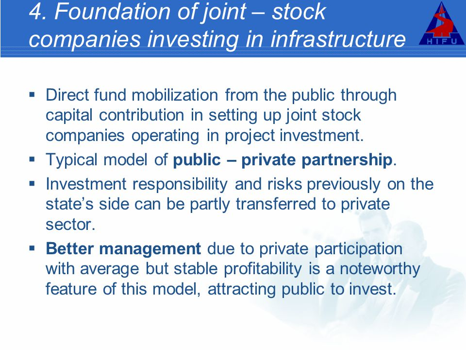 4. Foundation of joint – stock companies investing in infrastructure