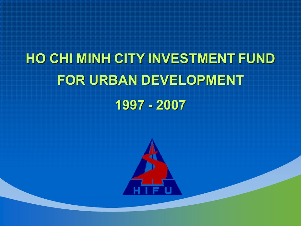 HO CHI MINH CITY INVESTMENT FUND FOR URBAN DEVELOPMENT