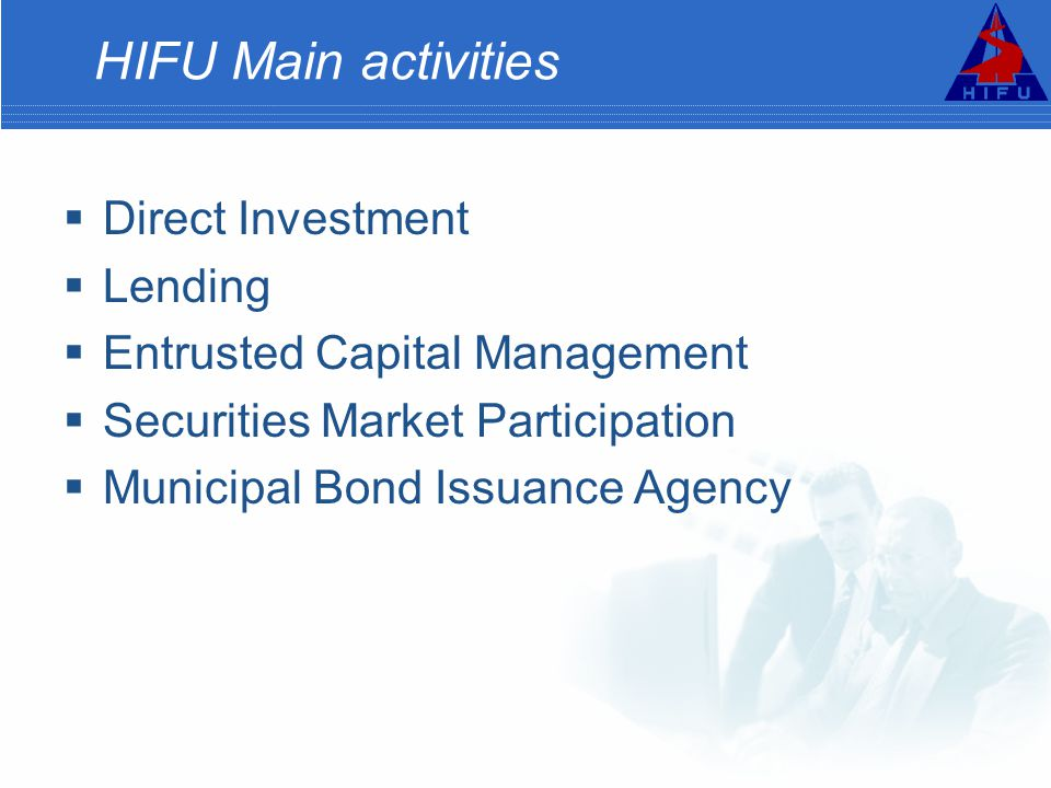 HIFU Main activities Direct Investment Lending