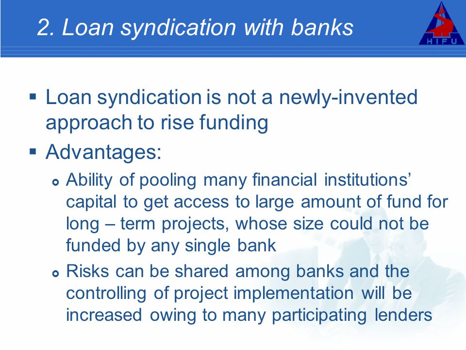 2. Loan syndication with banks