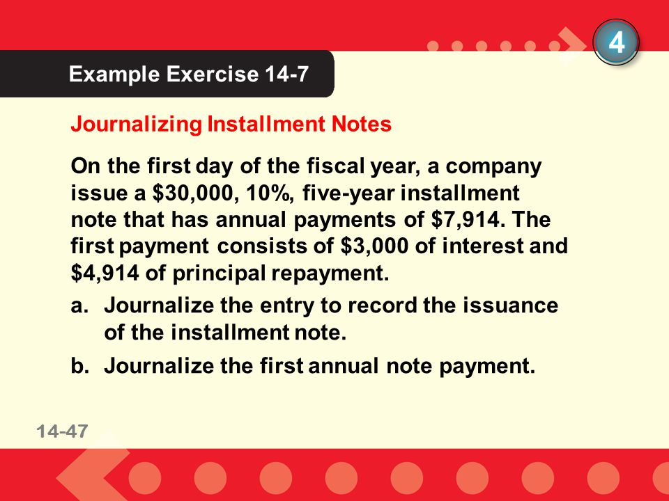 4 Example Exercise 14-7 Journalizing Installment Notes