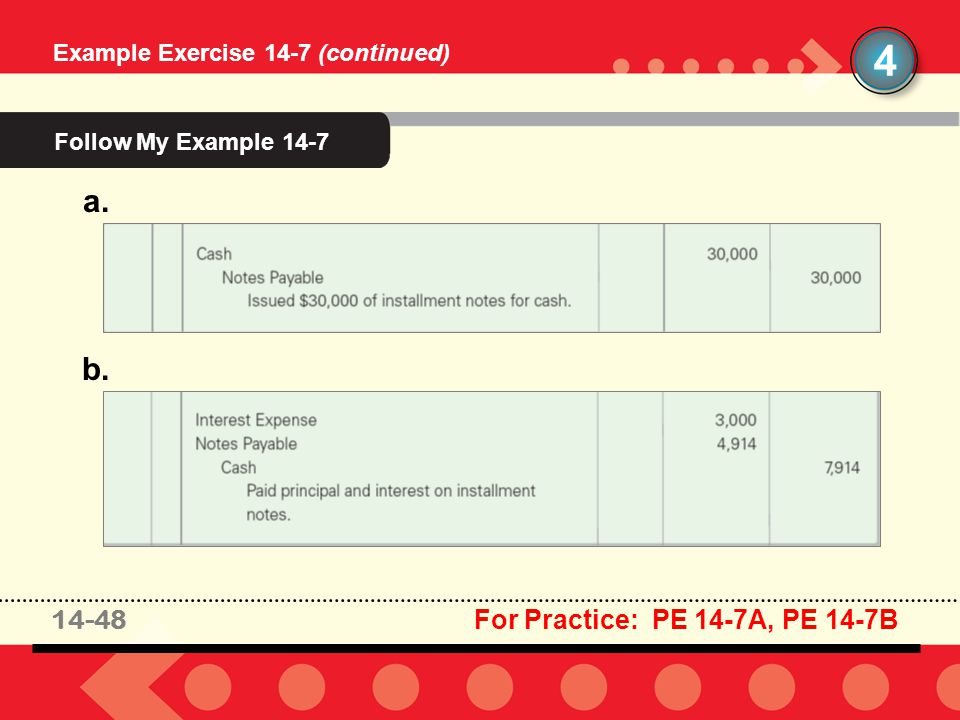 4 Follow My Example 14-7 a. b. 14-48 For Practice: PE 14-7A, PE 14-7B