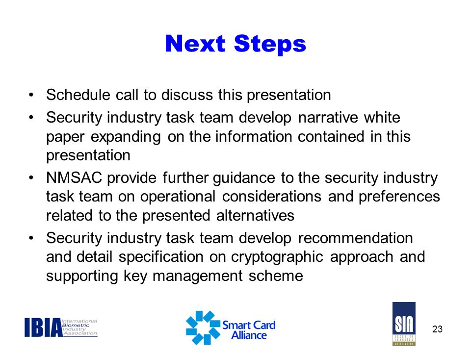 Next Steps Schedule call to discuss this presentation