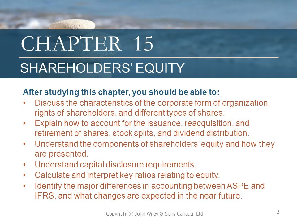 15 SHAREHOLDERS' EQUITY. After studying this chapter, you should be able to:
