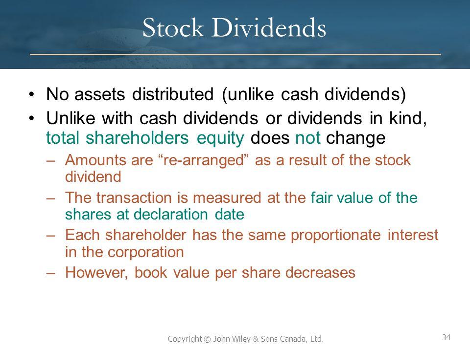 Stock Dividends No assets distributed (unlike cash dividends)