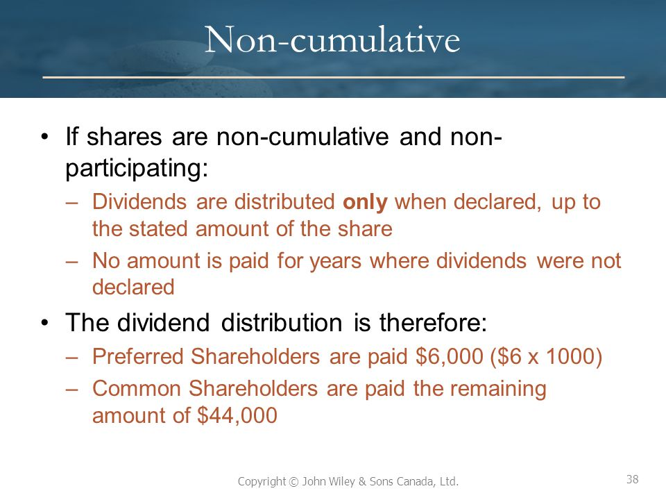 Non-cumulative If shares are non-cumulative and non-participating: